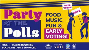 Party at the Polls: Attend & Vote Early!